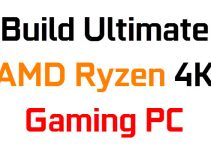 Build Ultimate AMD Ryzen Gaming PC for 4K Gaming