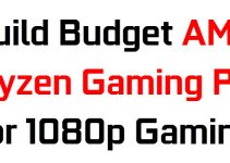 Build Budget AMD Ryzen Gaming PC for 1080p Gaming