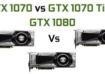 GTX 1070 vs GTX 1070 Ti vs GTX 1080 GPU Comparison