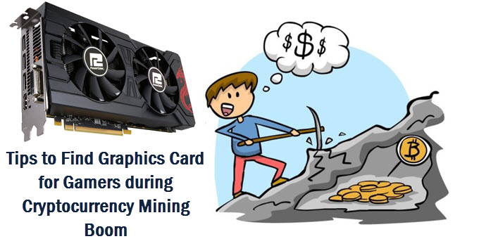 How to Buy Graphics Card during Cryptocurrency Mining Boom [For Gamers]