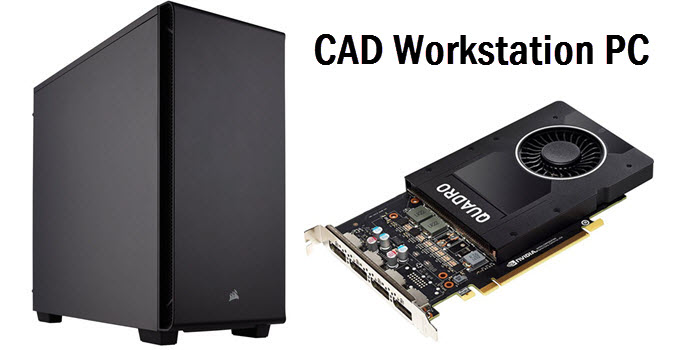 Build Budget CAD Workstation PC for SolidWorks, AutoCAD in 2019