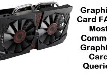 Graphics Card FAQs – Most Common Queries Answered