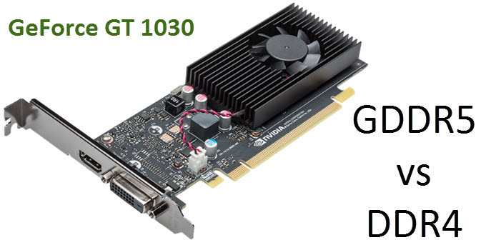 gt-1030-GDDR5-vs-DDR4