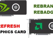 Rebrand, Rebadge vs Refresh of Graphics Cards Explained
