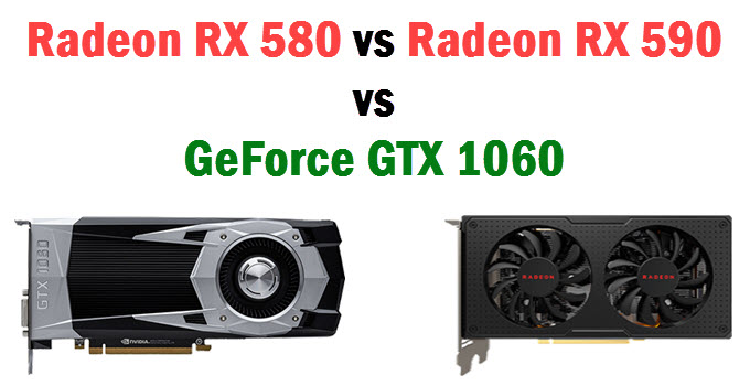 RX 580 vs RX 590 vs GTX 1060: Which is Best for your Money?