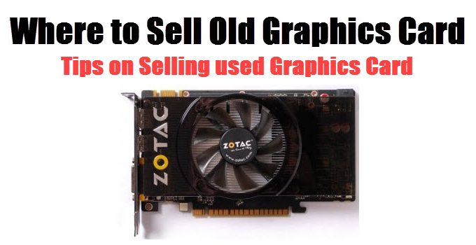 Where to Sell Graphics Card? Tips to Sell Used Graphics Card