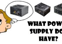 What Power Supply do I have in my PC? Know your PSU Specs