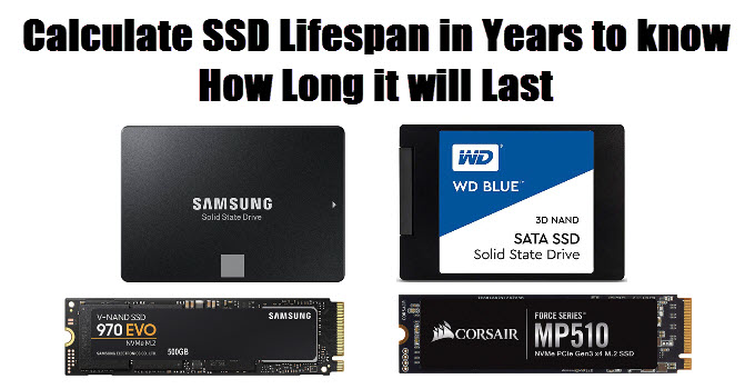 Calculate SSD Lifespan in Years [Know How Long it will Last]