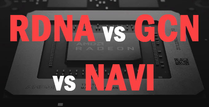 RDNA vs Navi vs GCN: What is the Difference & What they Mean?