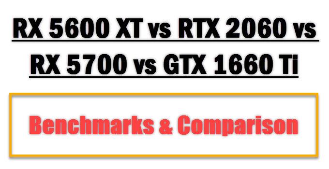 RX-5600-XT-vs-RTX-2060-vs-RX-5700-vs-GTX-1660-Ti