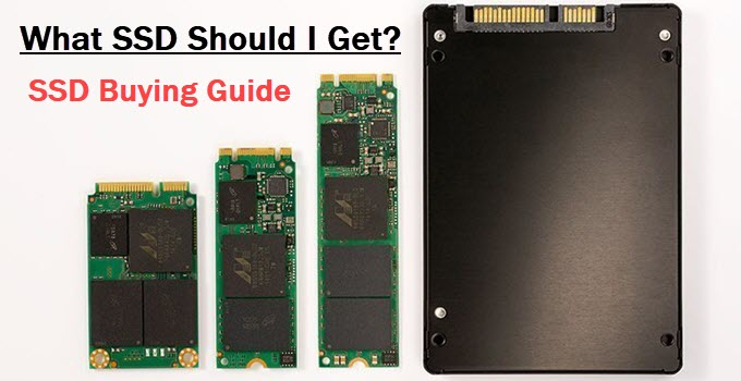 What SSD should I get? [SSD Buying Guide for PC & Laptop]