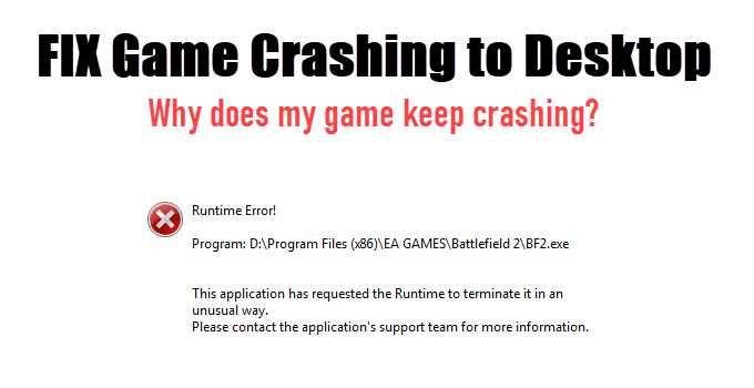 Fix 'Why does my game keep crashing' [Causes & Solutions]