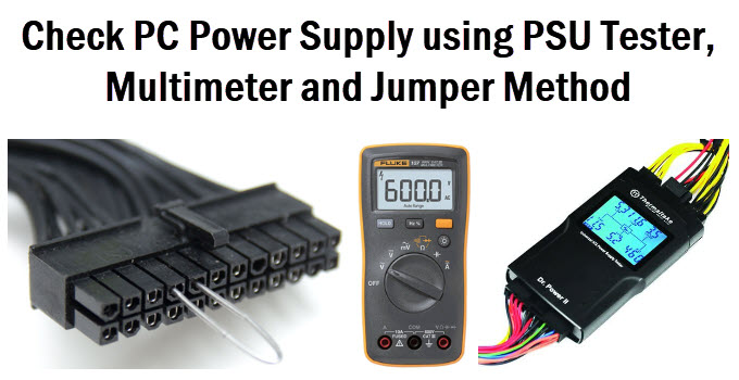 How to Check PC Power Supply? [PSU Tester, Multimeter, Jumper]