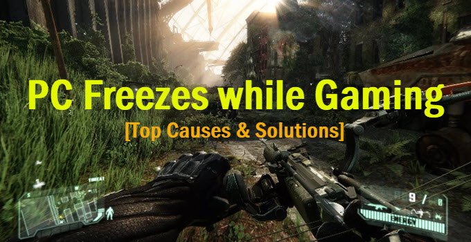 PC Freezes while Gaming [Solutions & Top Causes]